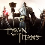 Dawn of Titans – Tips and Tricks Guide: Cheats and Strategies for Riches and Domination