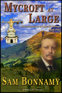 The Adventures of Mycroft Holmes Book 4: Mycroft at Large