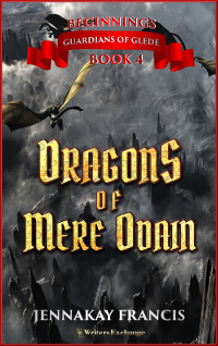 Guardians of Glede: Beginnings Book 4: Dragons of Mere Odain