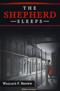 The Shepherd Sleeps by Wallace F. Brown