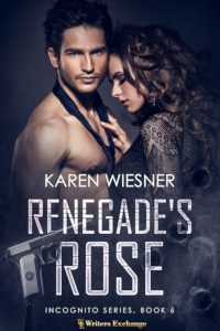 Incognito Series, Book 6: Renegade's Rose