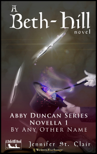 A Beth-Hill Novel: The Abby Duncan Series, Novella 1: By Any Other Name 200