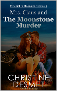 Mischief in Moonstone Series, Novella 3: Mrs Claus and the Moonstone Murder