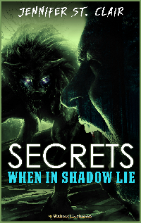Secrets When in Shadow Lie