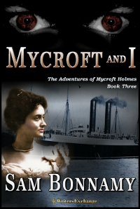 The Adventures of Mycroft Holmes, Book 3: Mycroft and I