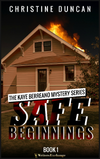 The Kaye Berreano Mystery Series, Book 1: Safe Beginnings
