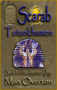 The Amarnan Kings, Book 3: Scarab-Tutankhamen