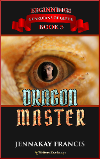 Guardians of Glede: Beginnings Book 5: DragonMaster