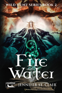 A Beth-Hill Novel: Wild Hunt Series, Book 2: Fire and Water