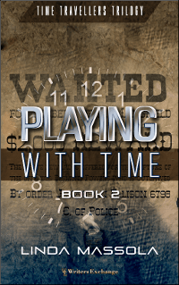 Time Travellers Trilogy, Book 2: Playing With Time