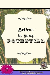 Believe in your potential... Inspirational Quote