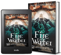 A Beth-Hill Novel: Wild Hunt Series, Book 2: Fire and Water 2 covers