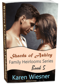 Family Heirlooms Series, Book 5: Shards of Ashley 3d cover