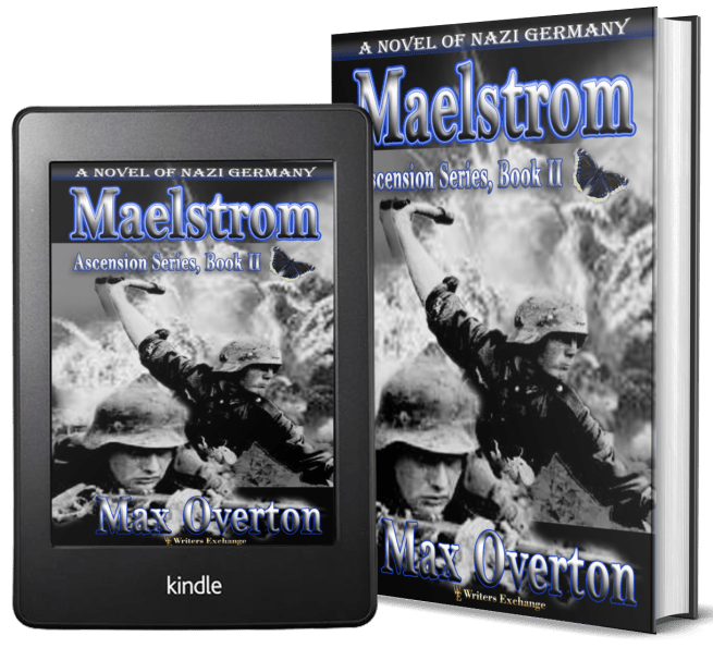 Ascension Series, A Novel of Nazi Germany: Book 2: Maelstrom 2 covers