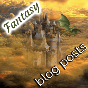 Fantasy Blog Posts