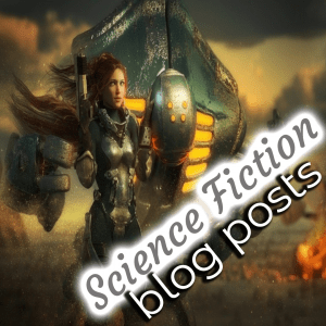 Science Fiction Blog Posts