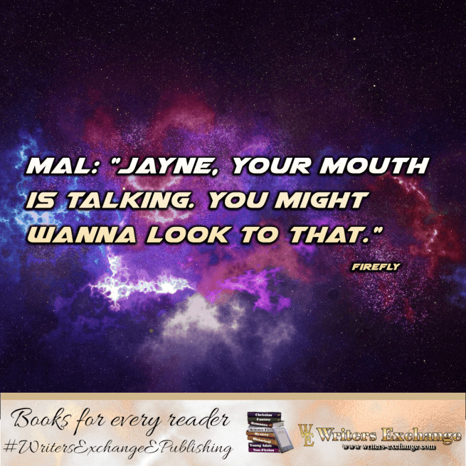 Firefly Quote: Jayne, your mouth is talking
