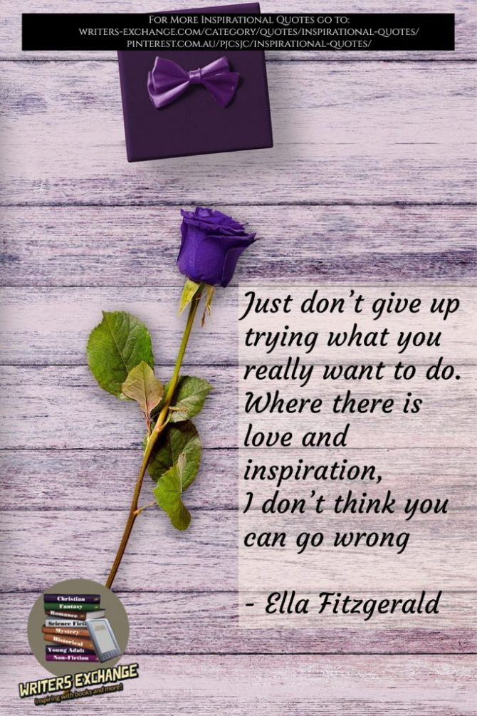 Just don't give up trying Inspirational Quote