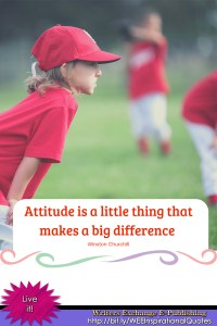 Attitude is a Little Thing... Inspirational Quote