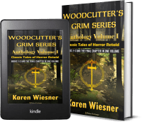Woodcutter's Grim Series, Volume I {Classic Tales of Horror Retold} (Books 1-3 and The Final Chapter) 2 covers