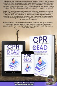 CPR for Dead or Lifeless Fiction: A Writer's Guide to Deep and Multifaceted Development and Progression of Characters, Plots, and Relationships by Karen S. Wiesner book cover with blurb graphic