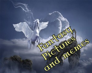 Fantasy Pictures and Memes