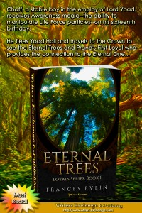 Loyals Series, Book 1: Eternal Trees with blurb