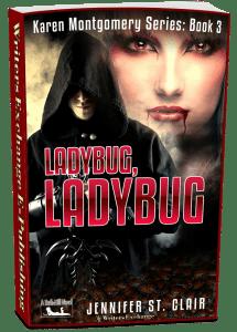 A Beth-Hill Novel: Karen Montgomery Series, Book 3: Ladybug, Ladybug 3d cover