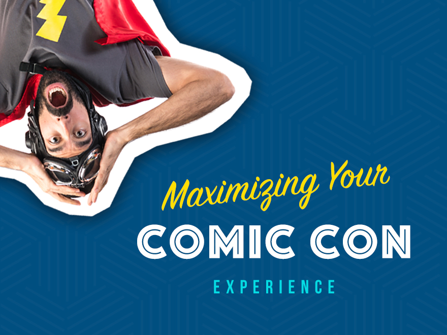 Maximizing Your Convention Experience