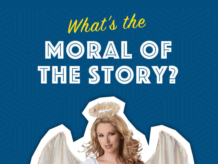 What's the Moral of the Story?