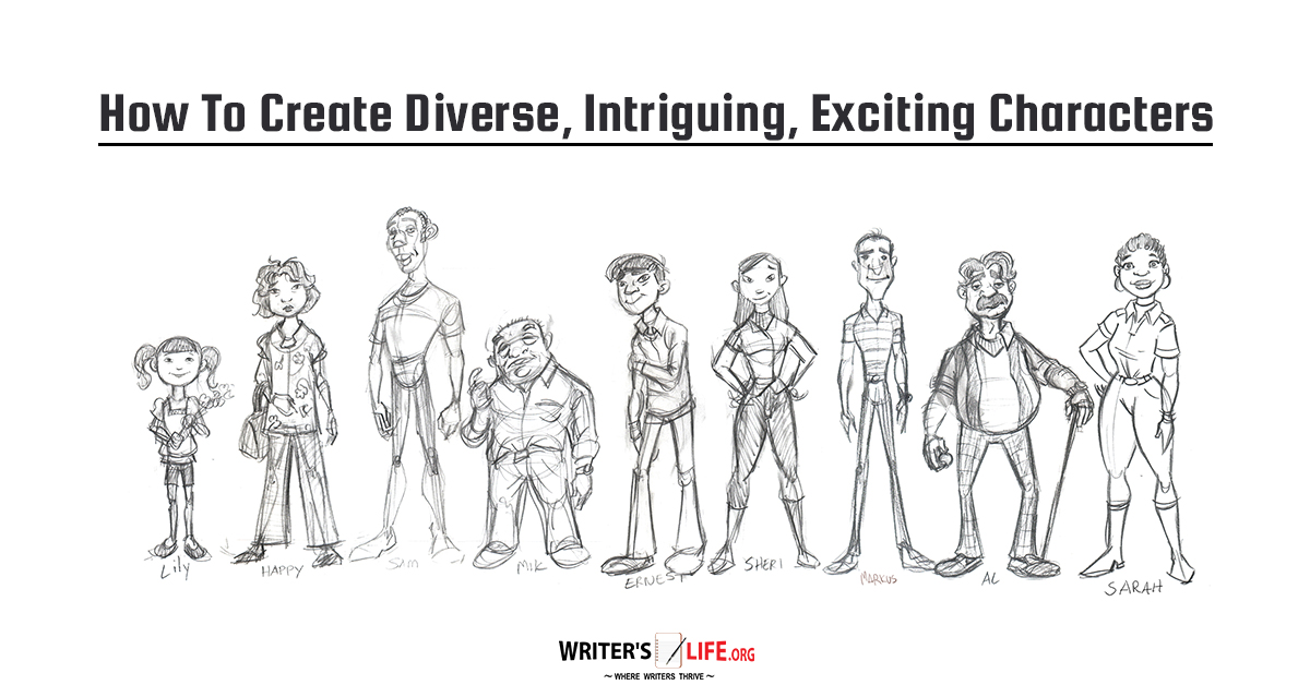 How To Create Diverse, Intriguing, Exciting Characters