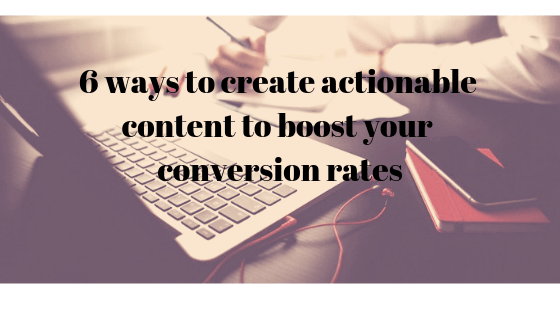 tips for actionable content