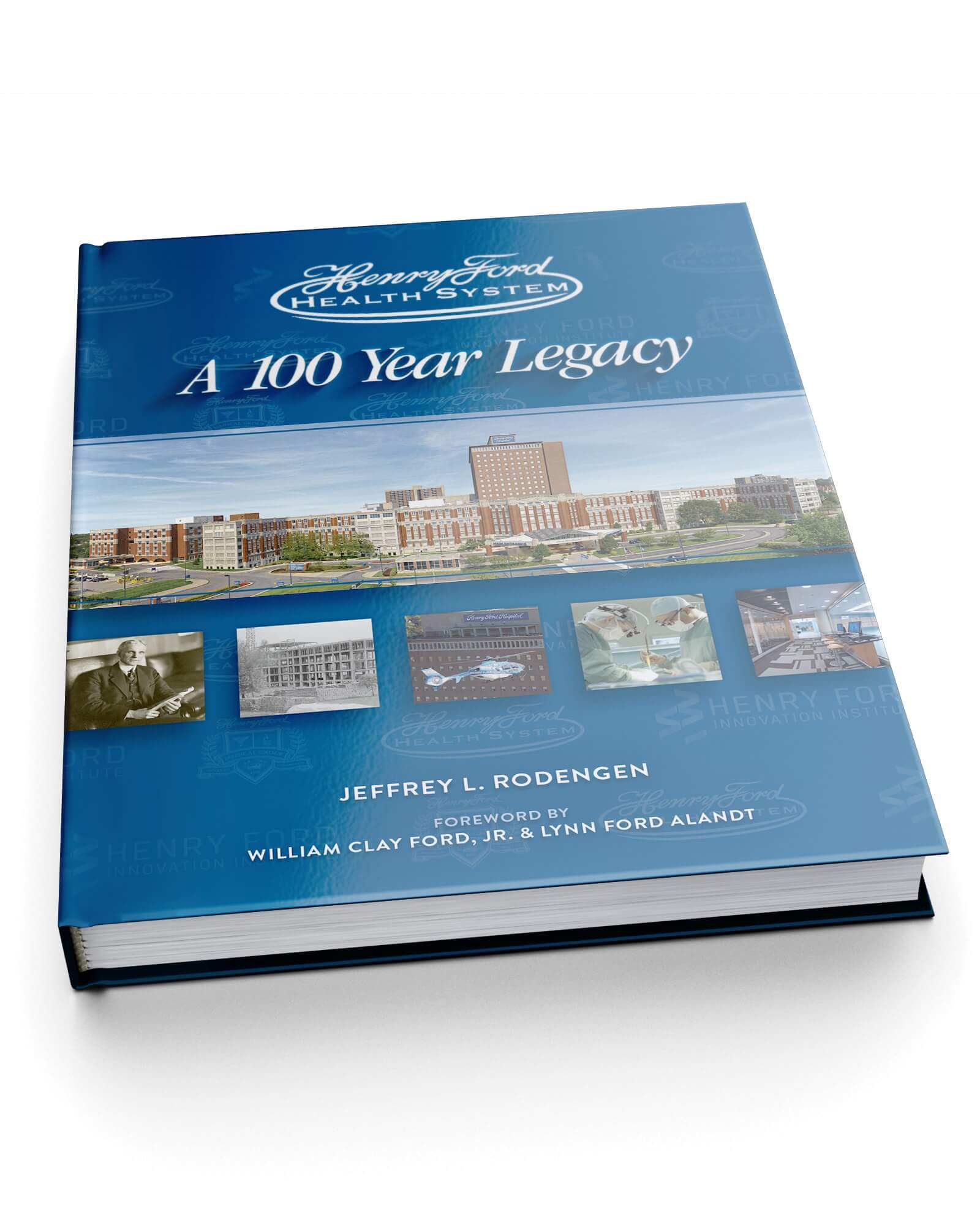 Henry Ford Health System - A 100 Year Legacy