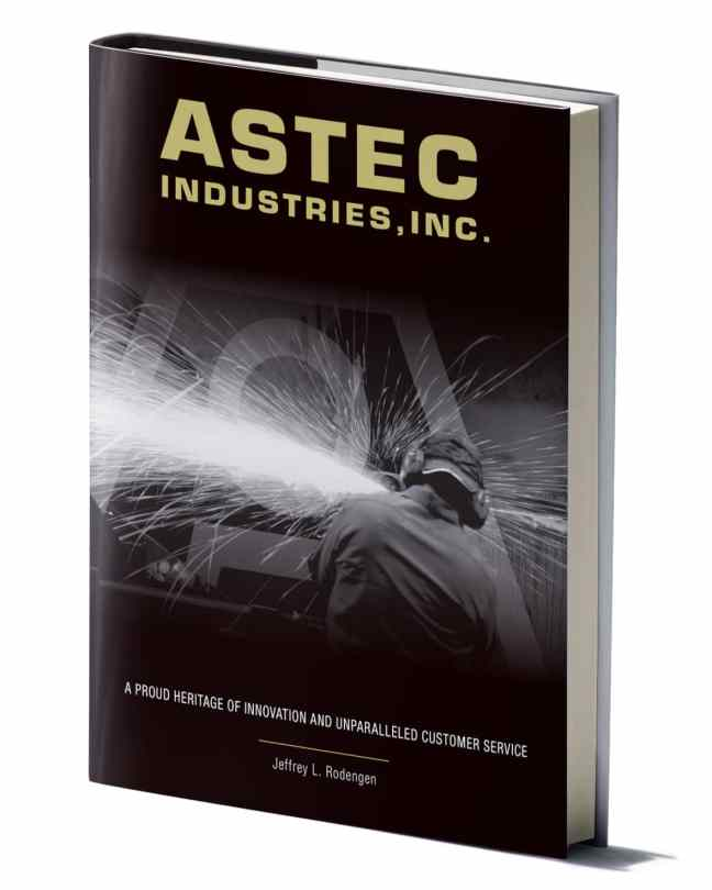 Astec Industries, Inc.: A Proud Heritage of Innovation and Unparalleled Customer Service