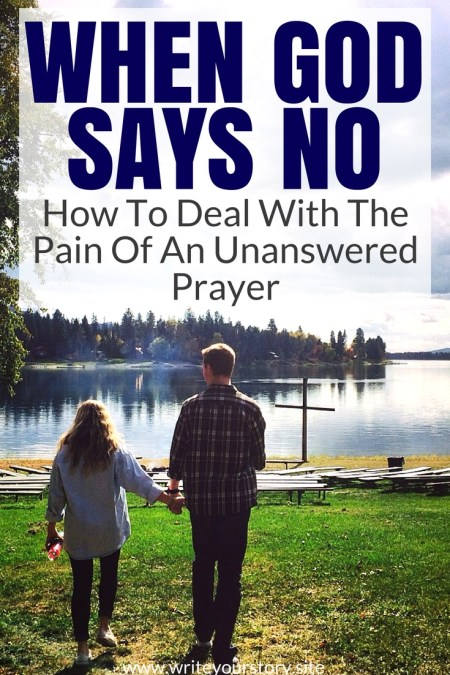 When God Says No: Struggling With The Pain Of An Unanswered