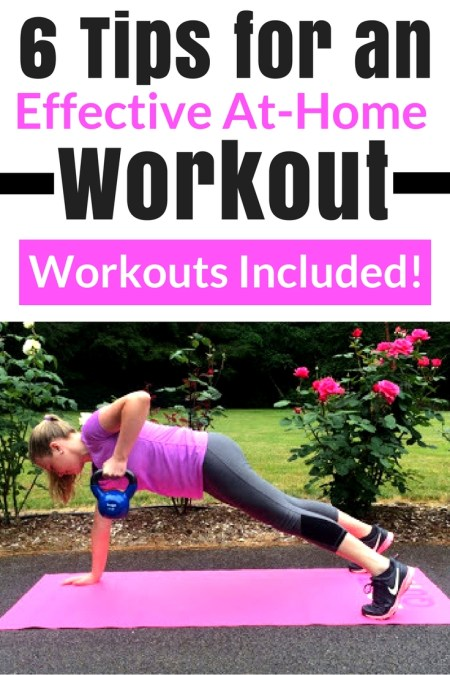 6 Tips For An Effective At Home Workout Workouts Included
