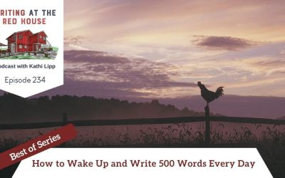 234 Best of Series: How to Wake Up and Write 500 Words Every Day