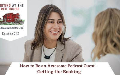 242 How to Be an Awesome Podcast Guest – Getting the Booking