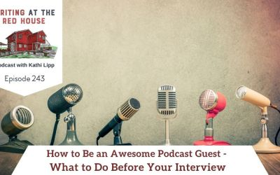 243 How to Be an Awesome Podcast Guest – What To Do Before Your Interview