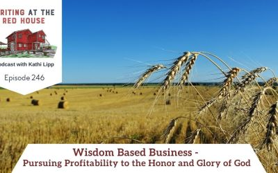 246 Wisdom Based Business: Pursuing Profitability to the Honor and Glory of God