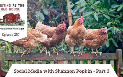257 – Social Media with Shannon Popkin: Part 3