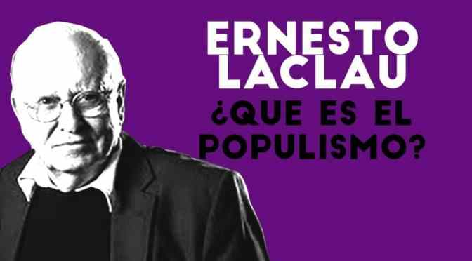 Laclau On Populist Reason