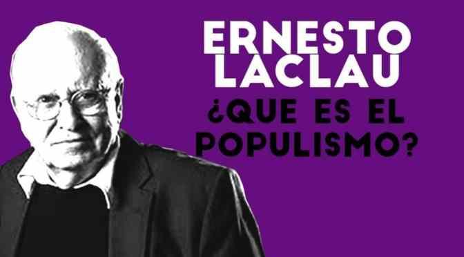 Laclau On Populist Reason