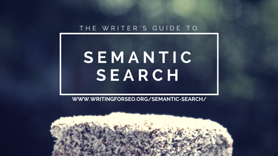 The Writer's Guide To Semantic Search