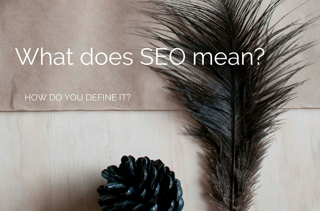 Update: What does SEO mean?