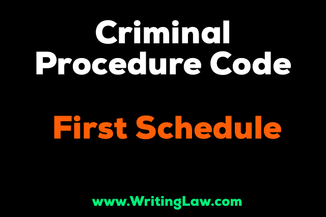 First Schedule of CrPC