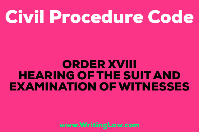 HEARING OF THE SUIT AND EXAMINATION OF WITNESSES