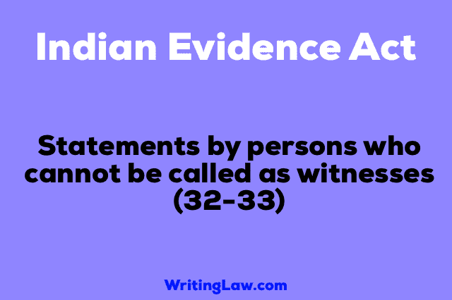 Section 32-33 of Indian Evidence Act
