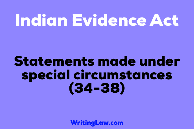 Section 34-38 of Indian Evidence Act
