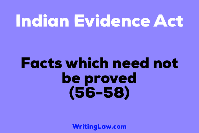 Section 56-58 of Indian Evidence Act